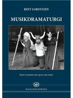 Bent Lorentzen: Musikdramaturgi Books | Opera
