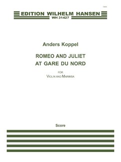 Anders Koppel: Romeo And Juliet At Gare Du Nord (Score/Parts) Books | Violin, Marimba
