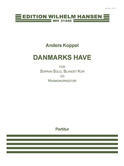 Anders Koppel: Danmarks Have (Score) Books | Soprano, SATB, Wind Instruments