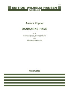 Anders Koppel: Danmarks Have (Piano Reduction) Books | Soprano, SATB, Wind Instruments