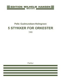 Pelle Gudmundsen-Holmgreen: 5 Stykker For Orkester (Score) Books | Orchestra