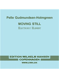 Pelle Gudmundsen-Holmgreen: Moving Still (Electronic Element/CD) CDs | Baritone Voice, String Quartet, Electronics