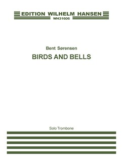 Bent Sørensen: Birds And Bells (Solo trombone) Books | Trombone, Orchestra