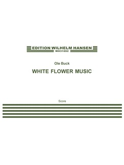 Ole Buck: White Flower Songs (score) Books | Flute, Clarinet, Trombone