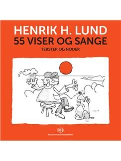 Henrik H. Lund: 55 Viser Og Sange (Songbook) Bog | Melodilinie, tekst og becifring