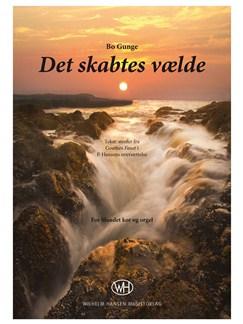 Bo Gunge: Det Skabtes Vælde Bog | SATB, Kor, Orgelledsagelse