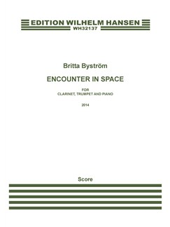 Britta Byström: Encounter In Space (Score And Parts) Books | Clarinet, Trumpet, Piano Chamber