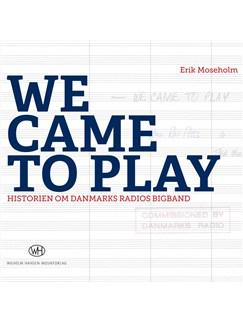 Erik Moesholm: We Came To Play Bog |
