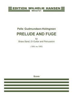 Pelle Gudmundsen-Holmgreen: Prelude And Fugue / Præludium og Fuga (Score) Books | Brass Band, Electric Guitar, Percussion