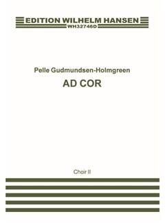Pelle Gudmundsen-Holmgreen: Ad Cor (Vocal Score 2) Livre |