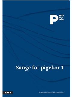 Sange For Pigekor 1 - DR PigeKoret (SSAA) Bog | SSAA