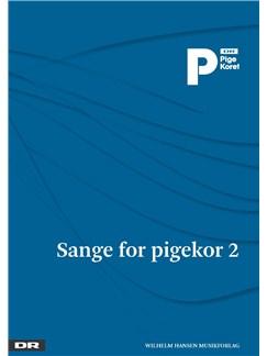 Sange For Pigekor 2 - DR Pigekoret Bog | SSAA - Lige stemmer
