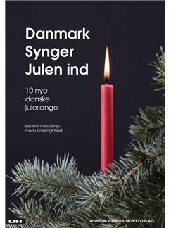 Danmark Synger Julen Ind - 10 Nye Danske Julesange (Songbook) Bog | Melodilinie, tekst og becifring