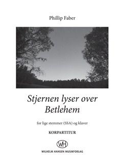Phillip Faber: Stjernen Lyser Over Betlehem (Korpartitur) Bog | SSA