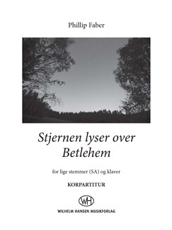 Phillip Faber: Stjernen Lyser Over Betlehem - SA Version (Choral Score) Books | SA, Piano Accompaniment