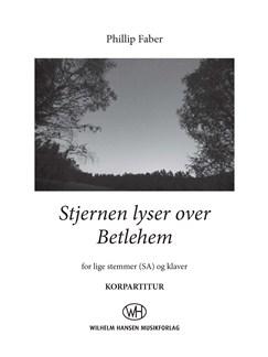 Phillip Faber: Stjernen Lyser Over Betlehem (Korpartitur) Bog | SA/Klaverakkompagnement