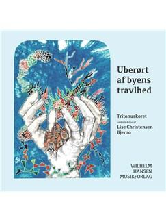 Klaus Brinch / Tritonuskoret: Uberørt Af Byens Travlhed (CD) CDs | Choral