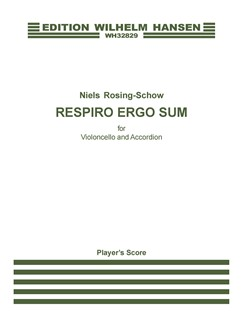 Niels Rosing-Schow: Respiro Ergo Sum (Player's Score) Books | Cello, Accordion