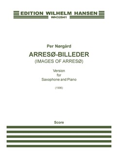 Per Nørgård: Arresø-Billeder (Saxophone and Piano) Books | Saxophone, Piano Chamber