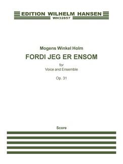 Mogens Winkel Holm: Fordi Jeg Er Ensom Op.31 (Score) Bog | Stemme, Ensemble