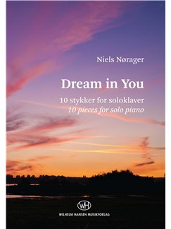 Niels Nørager: Dream In You (Piano Solo) Books | Piano