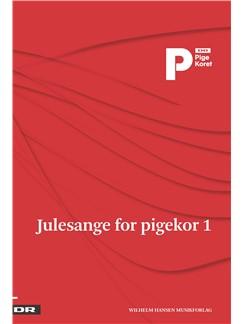 Julesange For Pigekor 1 - DR Pigekoret Bog | SA/Klaverakkompagnement