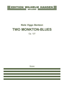 Niels Viggo Bentzon: Two Monkton-Blues Op.127 (Score) Books | Ensemble