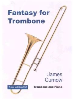 James Curnow: Fantasy For Trombone Books   Trombone, Piano Accompaniment
