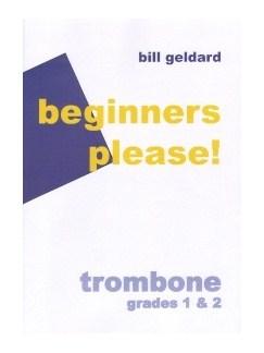 Bill Geldard: Beginners Please! (Trombone) Books | Trombone, Piano Accompaniment