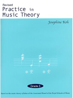 Josephine Koh: Practice In Music Theory - Grade 3 (Revised Edition) Books | All Instruments