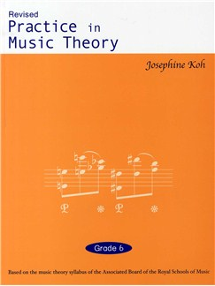 Josephine Koh: Practice In Music Theory Grade 6 Books | All Instruments