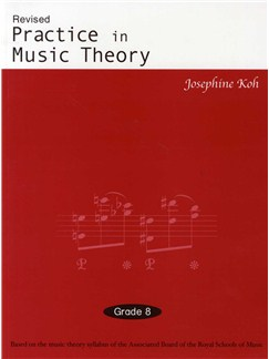 Josephine Koh: Practice In Music Theory - Grade 8 (Revised Edition) Books | All Instruments