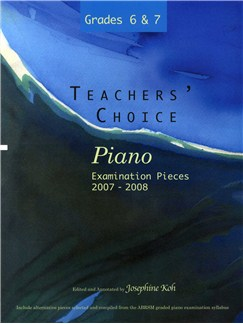Teachers' Choice - Piano Examination Pieces 2007-2008 - Grades 6 & 7 Books | Piano