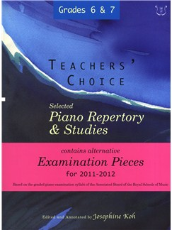 Teachers' Choice: Selected Piano Repertory & Studies 2011-2012 (Grades 6 & 7) Books | Piano
