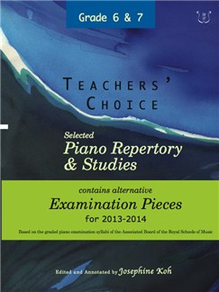 Teachers' Choice: Selected Piano Repertory & Studies 2013-2014 (Grades 6 & 7) Books | Piano