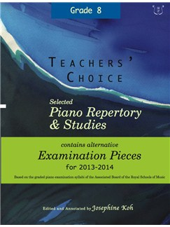 Teachers' Choice: Selected Piano Repertory & Studies 2013-2014 (Grades 8) Books | Piano
