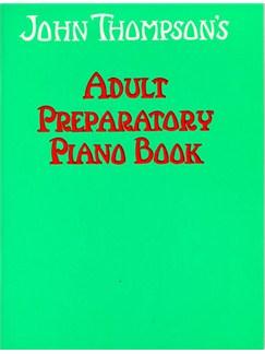 John Thompson's Adult Piano Course: Book One - Preparatory Book Books | Piano