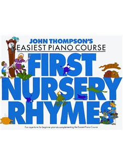 John Thompson's Easiest Piano Course: First Nursery Rhymes Books | Piano