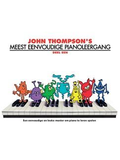 John Thompson's Meest Eenvoudige Pianoleergang: Deel Een Books | Piano
