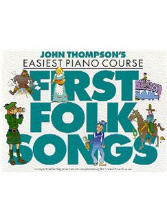 John Thompson's Easiest Piano Course: First Folk Songs Books | Piano