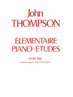 John Thompson's Elementaire Piano-Etudes: Eerse Trap Books | Piano