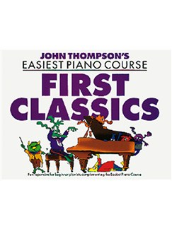 John Thompson's Easiest Piano Course: First Classics Books | Piano
