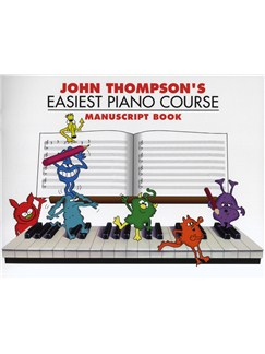 John Thompson's Easiest Piano Course: Manuscript Book Books |