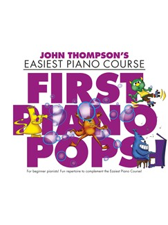 John Thompson's Easiest Piano Course: First Piano Pops Books   Piano