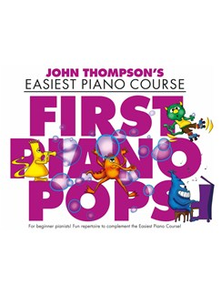 John Thompson's Easiest Piano Course: First Piano Pops - Revised Edition Books | Piano