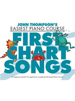 John Thompson: Easiest Piano Course - First Chart Songs Books | Piano