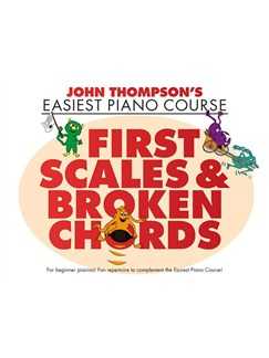 John Thompson's Easiest Piano Course: First Scales & Broken Chords Books | Piano