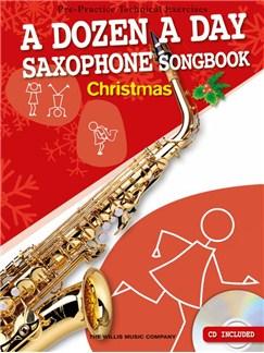 A Dozen A Day Saxophone Songbook: Christmas (Book/CD) Books and CDs | Alto Saxophone