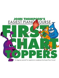 John Thompson's Easiest Piano Course: First Chart Toppers Bog | Klaver solo