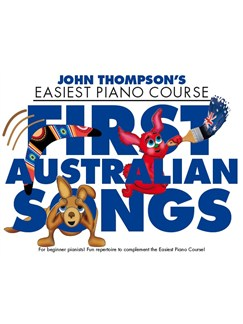 John Thompson's Easiest Piano Course: First Australian Songs Books | Piano